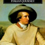 """Italian Journey – J.W. Goethe (translation by W.H. Auden). First on O'Connell and Ross' list is this autobiographical account of Goethe's travels in Italy between 1786–88. It's described as """"The best expression of the northerners' fascination for Italy, the land where the lemon trees bloom""""."""
