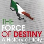 The Force of Destiny: A history of Italy since 1796  - Christopher Duggan. If you're looking for a comprehensive overview of all things Italian then this book is for you. Historian Duggan's vivid account interweaves Italy's art, music, literature and architecture with more serious political and social concerns.