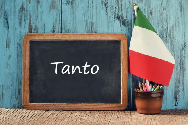 Italian word of the day: 'Tanto'