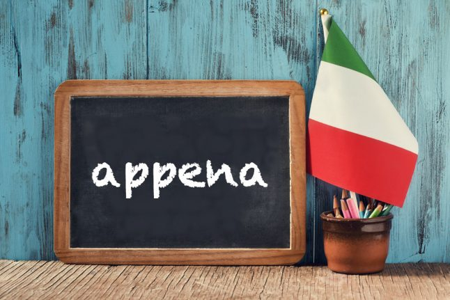 Italian word of the day: 'Appena'