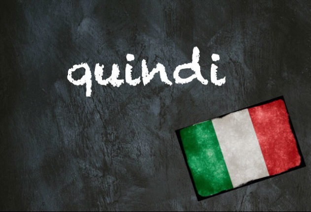 Italian word of the day: 'Quindi'