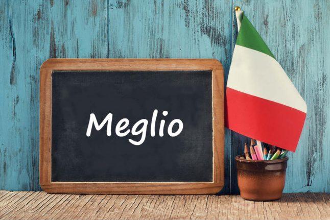 Italian word of the day: 'Meglio'