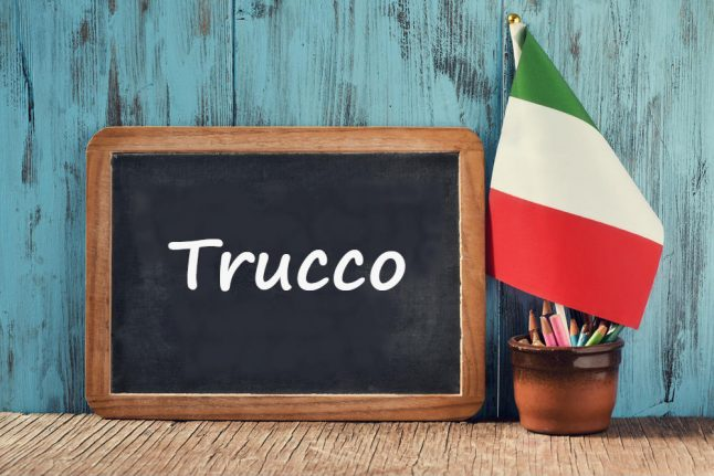 Italian word of the day: 'Trucco'