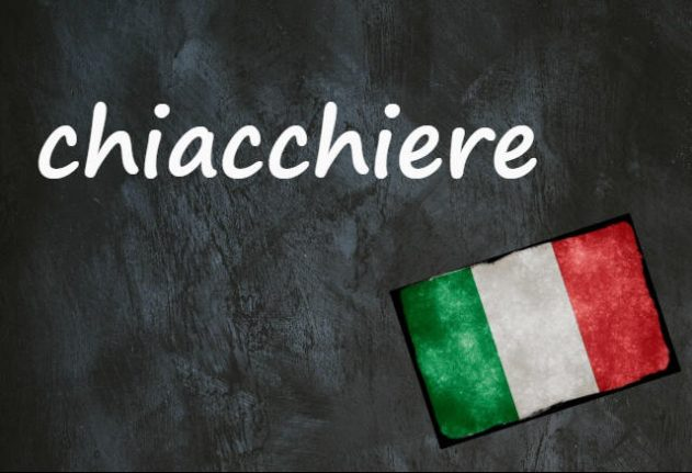 Italian word of the day: 'Chiacchiere'