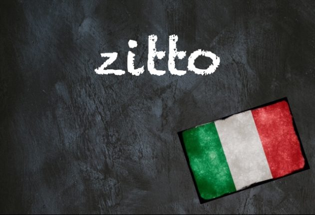 Italian word of the day: 'Zitto'