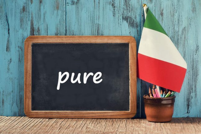 Italian word of the day: 'Pure'