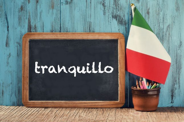 Italian word of the day: 'Tranquillo'