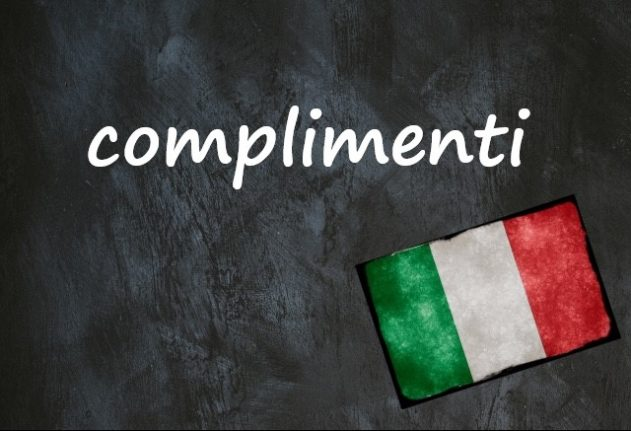 Italian word of the day: 'Complimenti'