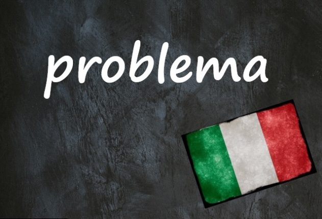Italian word of the day: 'Problema'