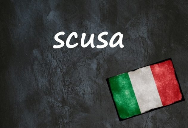 Italian word of the day: 'Scusa'