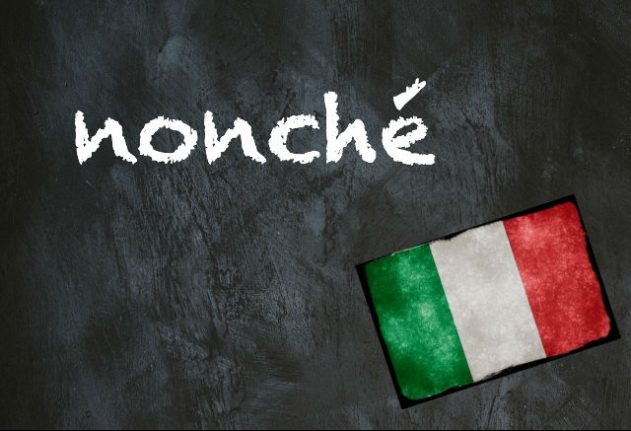 Italian word of the day: 'Nonché'
