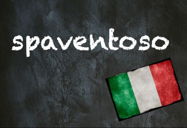 Italian word of the day: 'Spaventoso'