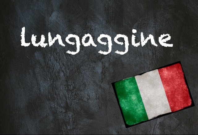 Italian word of the day: 'Lungaggine'