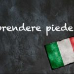 Italian expression of the day: 'Prendere piede'